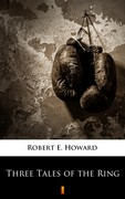 Three Tales of the Ring Robert E. Howard - ebook epub, mobi