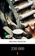 250 000 Michał Bałucki - ebook mobi, epub
