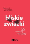 Bliskie związki Matthew D. Johnson - ebook epub, mobi