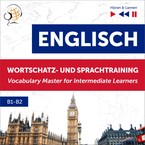 Englisch: Wortschatz- und Sprachtraining (English Vocabulary Master for Intermediate Learners). B1–B2 Dorota Guzik - audiobook pdf, mp3