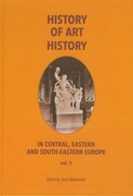 History of art history in central, eastern and south-eastern Europe. Vol. 1 - ebook pdf