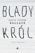 Blady Król David Foster Wallace - ebook mobi, epub