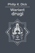 Wariant drugi Philip K. Dick - ebook mobi, epub