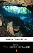 When the World Screamed Arthur Conan Doyle - ebook epub, mobi