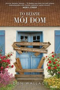To będzie mój dom Don Wallace - ebook epub, mobi