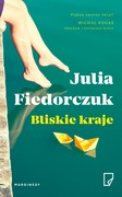 Bliskie kraje Julia Fiedorczuk - ebook mobi, epub