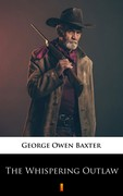 The Whispering Outlaw George Owen Baxter - ebook epub, mobi