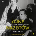 Żony nazistów James Wyllie - audiobook mp3