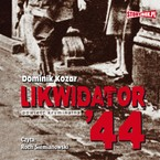 Likwidator '44 Dominik Kozar - audiobook mp3