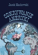 Odkrywanie Ameryki Jacek Machowski - ebook mobi, epub