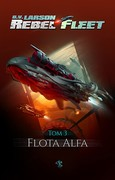 Rebel Fleet. Tom 3 B.V. Larson - ebook mobi, epub