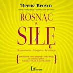 Rosnąc w siłę Brené Brown - audiobook mp3