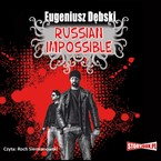 Russian Impossible Eugeniusz Dębski - audiobook mp3