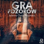 Gra pozorów Joanna Opiat-Bojarska - audiobook mp3