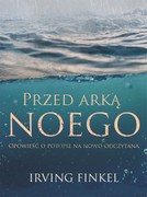 Przed arką Noego Irving Finkel - ebook epub, mobi