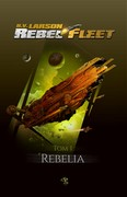 Rebel Fleet. Tom 1 B.V. Larson - ebook epub, mobi