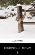 Fortune's Christmas Max Brand - ebook epub, mobi