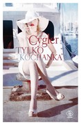 Tylko kochanka Hanna Cygler - ebook mobi, epub