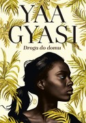 Droga do domu Yaa Gyasi - ebook epub, mobi