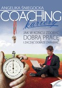Coaching kariery Angelika Śniegocka - ebook pdf, mobi, epub