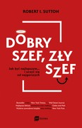 Dobry szef, zły szef Robert I. Sutton - ebook mobi, epub