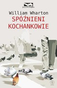 Spóźnieni kochankowie William Wharton - ebook mobi, epub