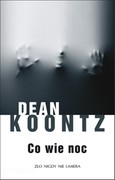 Co wie noc Dean Koontz - ebook mobi, epub