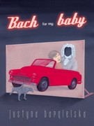 Bach for my baby Justyna Bargielska - ebook mobi, epub