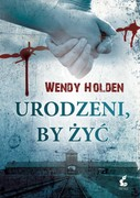 Urodzeni, by żyć Wendy Holden - ebook epub, mobi