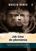 Jak ćma do płomienia Mohsin Hamid - ebook epub, mobi
