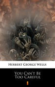 You Can't Be Too Careful Herbert George Wells - ebook epub, mobi