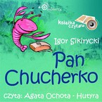 Pan Chucherko Igor Sikirycki - audiobook mp3