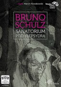 Sanatorium pod Klepsydrą Bruno Schulz - audiobook mp3