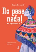 No pasa nada! Beata Kowalik - ebook mobi, epub