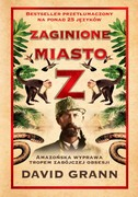 Zaginione miasto Z David Grann - ebook epub, mobi