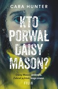 Kto porwał Daisy Mason? Cara Hunter - ebook mobi, epub