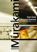 Koniec Świata i Hard-boiled Wonderland Haruki Murakami - ebook mobi, epub