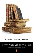 Love And Mr Lewisham Herbert George Wells - ebook mobi, epub