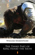 The Third Part of King Henry the Sixth William Shakespeare - ebook epub, mobi