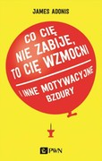Co cię nie zabije, to cię wzmocni James Adonis - ebook epub, mobi