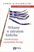 Witamy w zatrutym kielichu James K. Galbraith - ebook mobi, epub