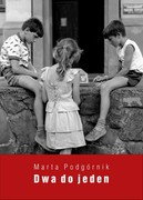 Dwa do jeden Marta Podgórnik - ebook mobi, epub