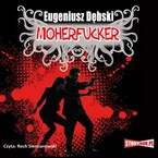 Moherfucker Eugeniusz Dębski - audiobook mp3