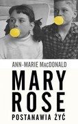 Mary Rose postanawia żyć Ann-Marie MacDonald - ebook epub, mobi
