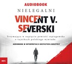 Nielegalni Vincent V. Severski - audiobook mp3