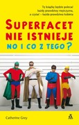 Superfacet nie istnieje. No i co z tego? Catherine Grey - ebook epub, mobi