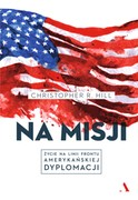 Na misji Christopher R. Hill - ebook mobi, epub