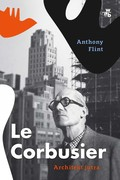 Le Corbusier  Anthony Flint - ebook mobi, epub