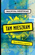 Tam mieszkam Malwina Wrotniak - ebook mobi, epub