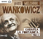 Karafka La Fontaine'a. Tom 2  Melchior Wańkowicz - audiobook mp3